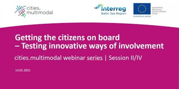 cities multimodal webinar series  Getting the citizens on board – Testing innovative ways of involve